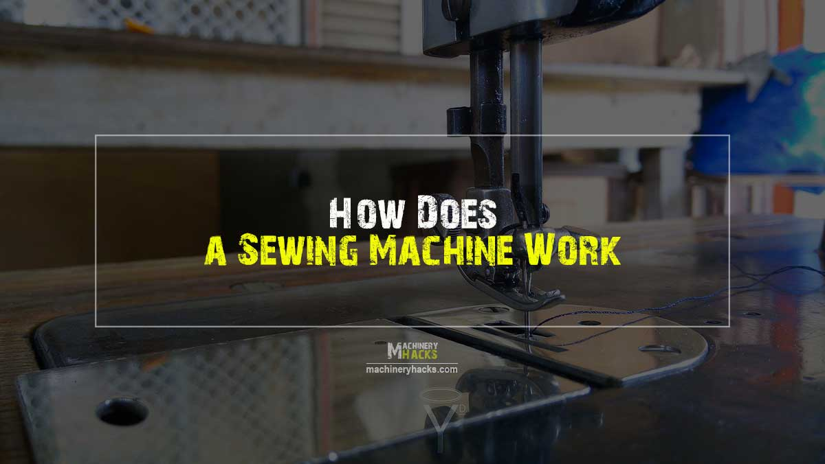 how a sewing machine works, sewing machine mechanism