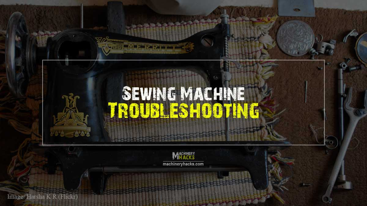 Sewing Machine Troubleshooting, fix sewing machine, repair sewing machine