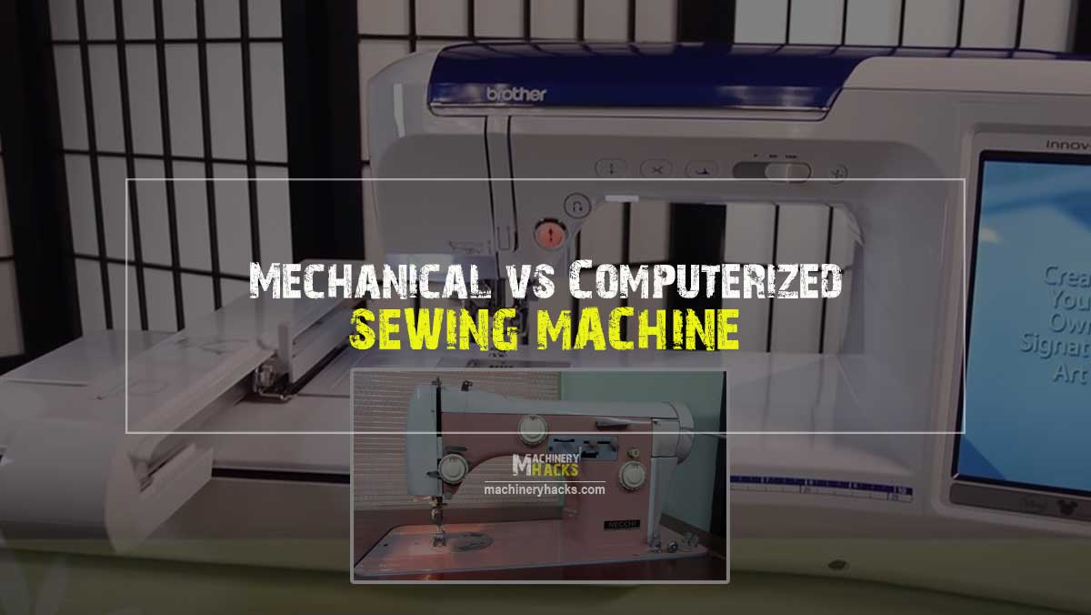 Mechanical vs Computerized Sewing Machine