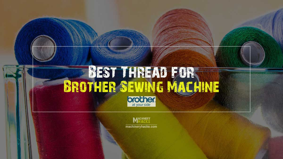 Thread for Brother Sewing Machine